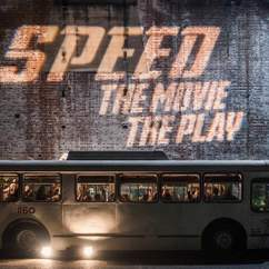 'Speed': The Movie, The Play